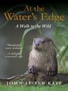 At the Water&#39;s Edge (eBook): A Personal Quest for Wildness